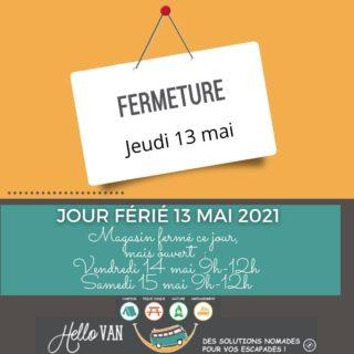 Hello Jour Férié ! ☀ . 📌 Le magasin sera fermé ce jeudi 13 mai 2021.  . Cependant, le magasin sera ouvert vendredi 14 et samedi 15 mai de 9h à 12h 👍. . Merci à tous de votre compréhension. . Carole-Anne ⛺ . Retrouvez-nous : 117 rue des orchidées, 42155 LENTIGNY 04 28 72 01 05 ➡ Achetez en ligne : www.hello-van.com . . . .  #jourferié #magasinfermé #merciàtous